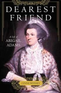 My Dearest Friend: Letters of Abigail and John Adams by Abigail Adams