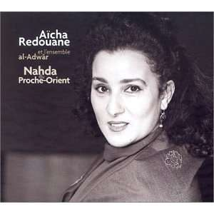 Nahda Du Proche Orient: Aicha Redouane, Ensemble Al Adwar: Music