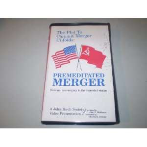 Premedited Merger VHS   National Sovereignty is e intended victim