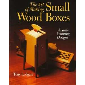 The Art of Making Small Wood Boxes Award Winning Designs
