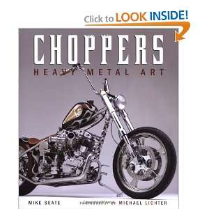 com Choppers Heavy Metal Art (0752748320536) Michael Lichter Books