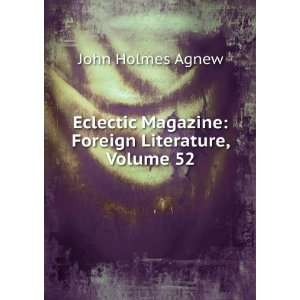 : Foreign Literature, Volume 52: John Holmes Agnew:  Books