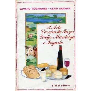 Caseira de Fazer Queijo, Manteiga e Iorgurte Alvaro Rodrigues Books