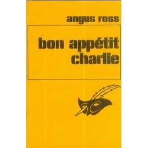 Bon appétit Charlie (9782702403914): Angus Ross: Books