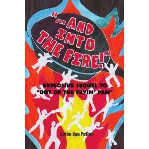 TO OUT OF THE FYIN PAN (9781425776008): Anton Van Putten: Books