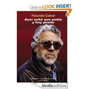 Ayer soñé que podía y hoy puedo (Spanish Edition) Facundo Cabral