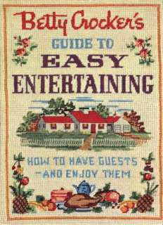 Betty Crockers Guide to Easy Entertaining by Betty