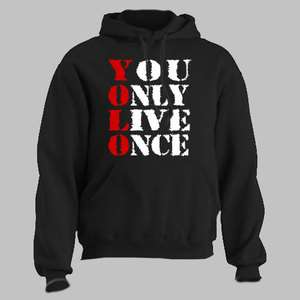YOU ONLY LIVE ONCE ~ HOODIE yolo drake hip hop rap ALL SIZES AND