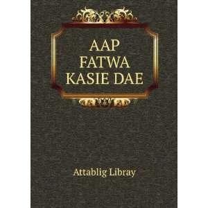 AAP FATWA KASIE DAE: Attablig Libray: Books