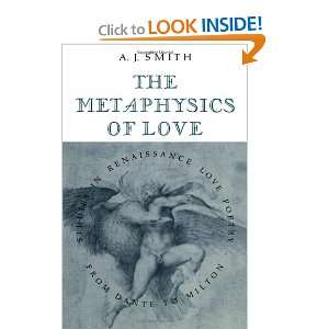 The Metaphysics of Love: Studies in Renaissance Love Poetry from Dante