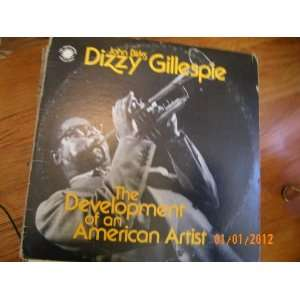 Dizzy Gillespie The Development of An American Artist