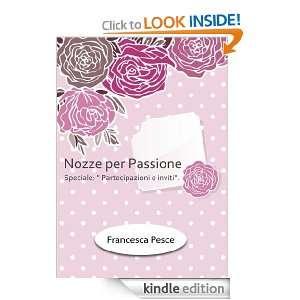 Nozze per passione: Speciale Partecipazioni e inviti (Italian Edition