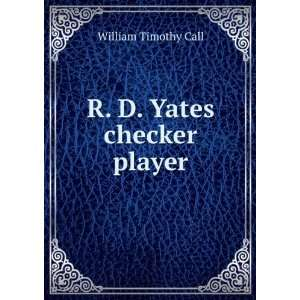 R. D. Yates, checker player, William Timothy Call Books