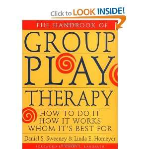 The Handbook of Group Play Therapy: How to Do It, How It