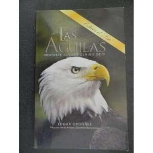 Las Aguilas: Descubre El Lider Dentro De Ti (9781450731751