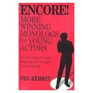 Encore!: More Winning Monologs for Young Actors : 63 More