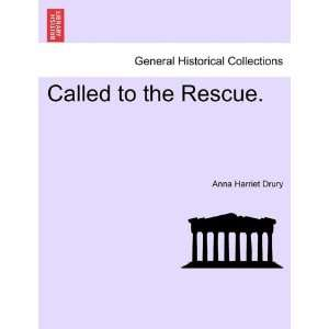Called to the Rescue. (9781240900169) Anna Harriet Drury Books