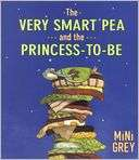 & NOBLE  The Very Smart Pea and the Princess to be by Mini Grey