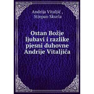 duhovne Andrije VitaljiÄ?a Stjepan Skurla Andrija VitaljiÄ?  Books