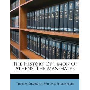 The History Of Timon Of Athens, The Man hater