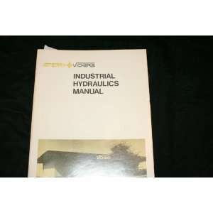 Sperry Vickers INDUSTRIAL HYDRAULICS MANUAL SPERRY Books