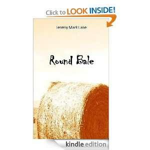Round Bale Jeremy Mark Lane  Kindle Store