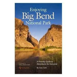 Big Bend National Park Publisher: TAMU Press: Gary Clark: Books