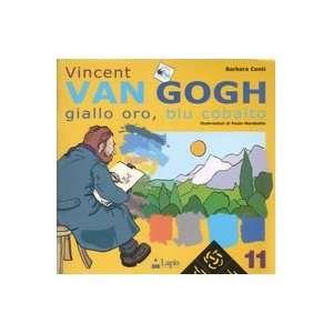 Vincent Van Gogh. Giallo oro, blu cobalto (9788878740617