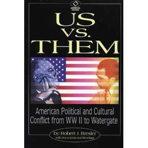 Us vs. Them American Political and Cultural Conflict from