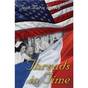 Threads In Time (9781413722956) Jean Marie Wiesen Books