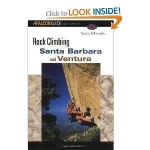 Climbing Santa Barbara & Ventura (9781560446873) Steve Edwards Books