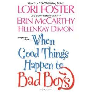 : When Good Things Happen to Bad Boys [Paperback]: Lori Foster: Books