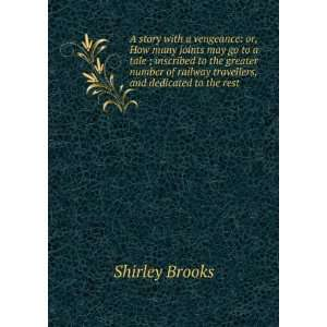 railway travellers, and dedicated to the rest Shirley Brooks Books