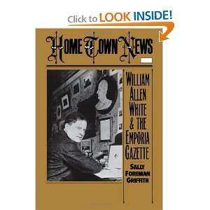 Home Town News William Allen White and the Emporia