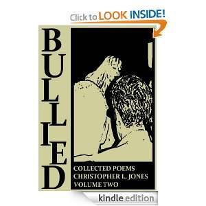 Bullied Collected Poems Volume Two Christopher Jones