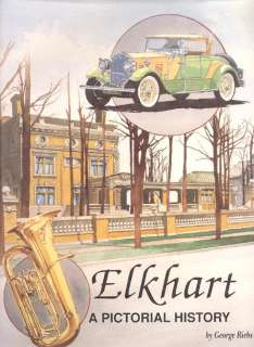 Pictorial History ELkHART Indiana NUMBERED 1st ED Book