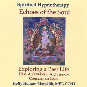 Echoes of the Soul 1: Holly D.Min Mft Holmes Meredith: Music