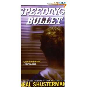 Speeding Bullet (9780689873485): Neal Shusterman: Books