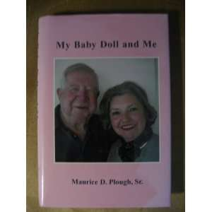 MY BABY DOLL AND ME (A TRUE LOVE STORY) (9780970759207