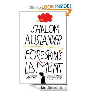 Foreskins Lament: Shalom Auslander:  Kindle Store