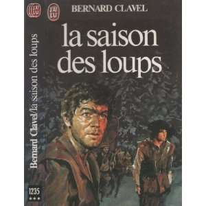 La Saison Des Loups (French Edition) (9782277212355) Clavel Books