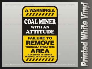 Coal Miner Warning ATTITUDE Sticker Mining HARD HAT Truck Vinyl Bumper