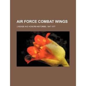 Air Force combat wings lineage and honors histories, 1947