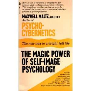 THE MAGIC POWER OF SELF IMAGE PSYCHOLOGY: Books