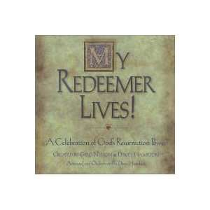 My Redeemer Lives Greg Nelson, David Hamilton Music