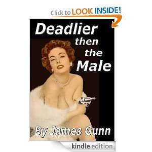 Deadlier than the Male: James Gunn:  Kindle Store