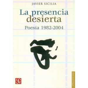 La presencia desierta. Poesía 1982 2004 (Letras Mexicanas