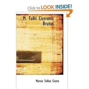 M. Tullii Ciceronis Brutus (9780559667114) Marcus Tullius