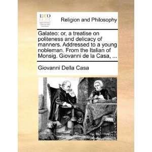 Giovanni de la Casa,  (9781140679738) Giovanni Della Casa Books