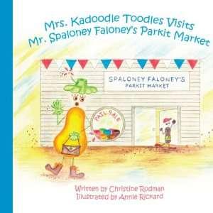 Faloneys Parkit Market (9781434337047): Christine Rodman: Books